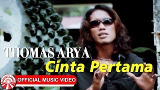 Thomas Arya - Cinta Pertama [Official Music Video HD]