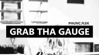 PHUNC.FLEK - Grab Tha Gauge (4) - Over/Gold