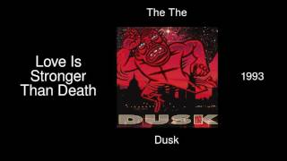The The - Love Is Stronger Than Death - Dusk [1993]