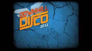 We're Bringing Disco Back w/ The 2011 Downhill Disco
