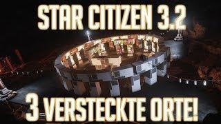 Star Citizen: 3 Geheime Orte der 3.2, die ihr besuchen solltet! (DEUTSCH)