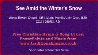 See Amid The Winter's Snow(v2) - Christmas Carols Lyrics & Music