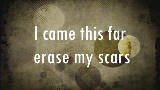 ERASE MY SCARS lyrics