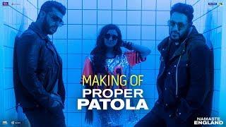 Gambar cover Proper Patola – Behind The Scenes |Namaste England | Arjun | Parineeti | Badshah | Diljit | Aastha
