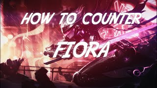 How to Counter : Fiora (Season 6) | League of Legends