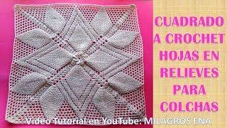 PARTE 1 Cuadrado A Crochet HOJAS EN RELIEVES Para Colchas Y Cojines Paso A Paso En Video Tutorial
