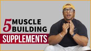 Top 5 Supplements for Muscle Building | मसल बनाने के लिए टॉप 5 सप्लिमेंट्स | Yatinder Singh