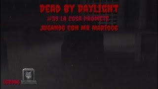 Dead By Daylight - #39 La Cosa Promete