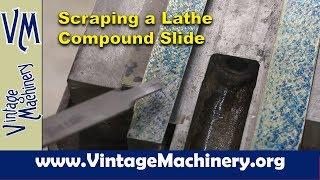 Scraping A Lathe Compound Slide: Monarch Lathe Restoration   Part 30