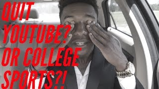 QUIT COLLEGE SPORTS OR QUIT YOUTUBE?