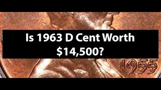 Is 1963-D Lincoln Cent Penny Coin Worth $14,500? Are MS67 Cents Really Worth Thousands?