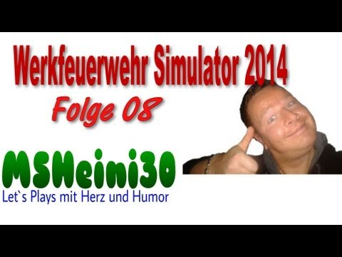 Werkfeuerwehr Simulator 2014 - Let´s Play #08 - Hallo Fränkel ich bin der Heini