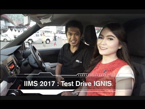 IIMS 2017 : Test Drive IGNIS I OTO.COM