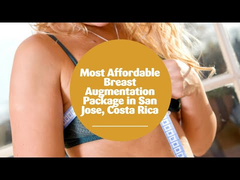 Most Affordable Breast Augmentation Package in San Jose, Costa Rica