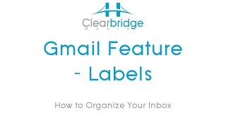 Gmail Feature – Labels- How to Organize Your Inbox