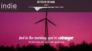 [Vietsub+Lyrics] LÉON - Better In The Dark