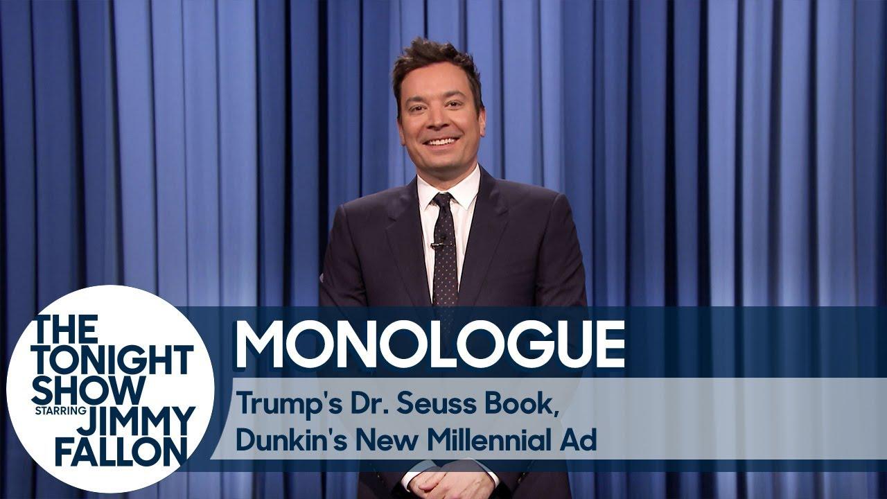 Trump's Dr. Seuss Book, Dunkin's New Millennial Ad - Monologue thumbnail