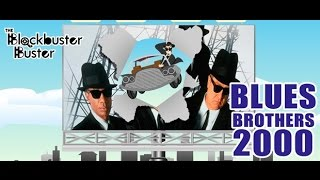 Blues Bros. 2000 review by Blockbuster Buster