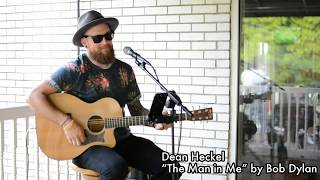 """Dean Heckel covering """"The Man In Me"""" by Bob Dylan"""