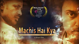 Machis Hai Kya  Award Winning Thriller Short Film 2015  Vrihat Entertainments