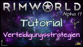 RimWorld Tutorial - Verteidigungsstrategien 🔥💣[Alpha 17] | Leya