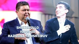 Shukurullo Isroilov - Hazilona tanishtiruv | Шукурулло Исроилов - Хазилона таништирув