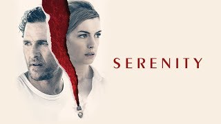Trailer of Serenity (2019)