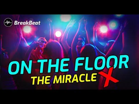 dj on the floor x the miracle breakbeat full bass