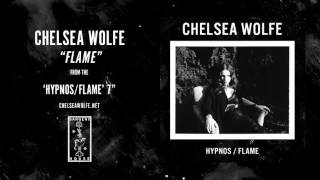 Chelsea Wolfe    Flame  (Official Audio)