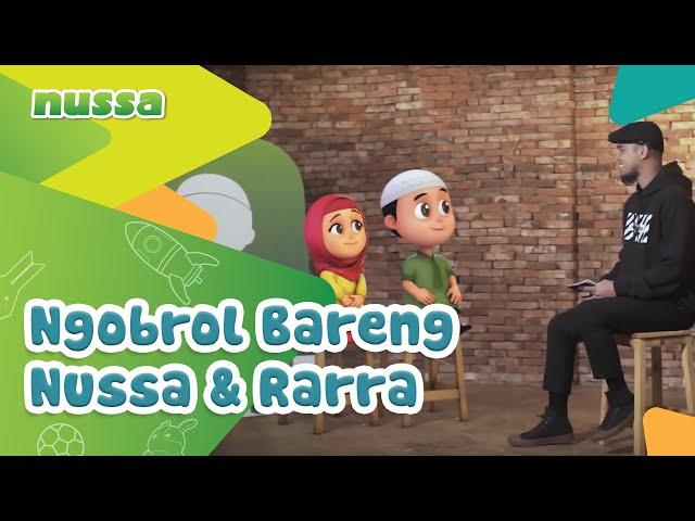 Ngobrol Bareng Nussa & Rarra