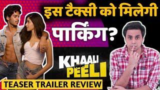 Khaali Peeli Teaser REVIEW | Ishaan | Ananya Pandey | RJ Raunak | Baua