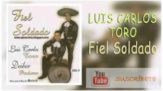 Fiel Soldado, Luis Carlos Toro, Album Completo