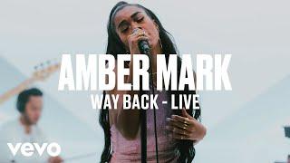 Amber Mark   Way Back (Live) | Vevo DSCVR ARTISTS TO WATCH 2019