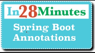 Spring Boot Annotations - SpringBootApplication, SpringBootTest & more...