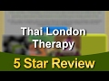 Best Thai Massage London Amazing 5 Star Review