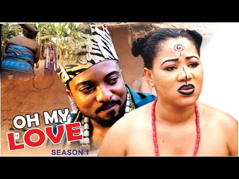 Oh! My Love Season 1  - 2016 Latest Nigerian Nollywood Movie