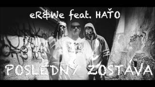 eR&We feat.HAŤO-POSLEDNý ZOSTáVA