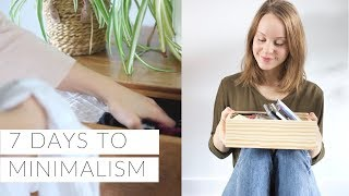 7 DAY GUIDE TO MINIMALISM | simplify, declutter & live minimally