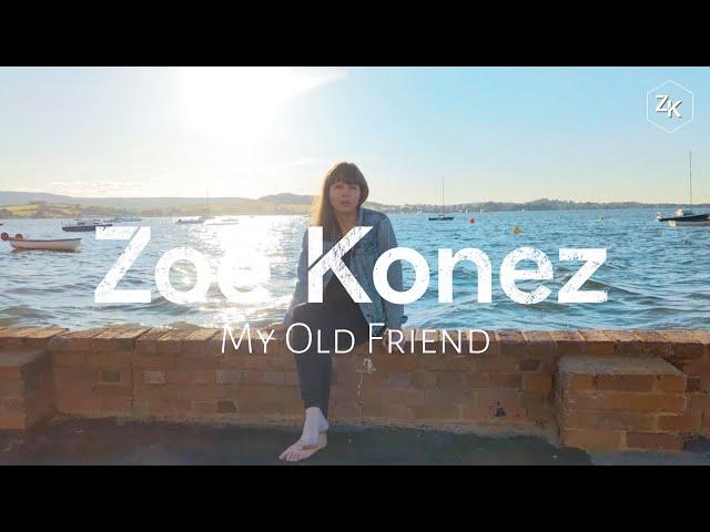 My Old Friend   - Zoe Konez