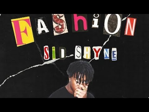 "Sid Shyne – ""Fashion"""
