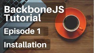 Backbone.js Tutorial  - 1 - Installation