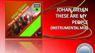 JOHAN GIELEN THESE ARE MY PEOPLE INSTRUMENTAL MIX HQ
