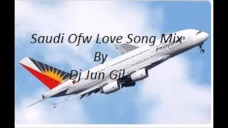 Saudi Ofw Love Song mix By Dj Jun Gil