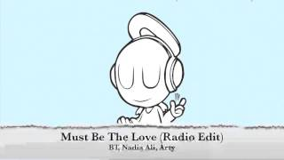 BT, Nadia Ali, Arty - Must Be The Love (Radio Edit)