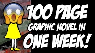 Making A 100 Page Graphic Novel In ONE WEEK From SCRATCH!??