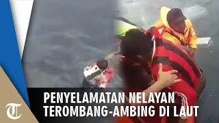 Video Detik-detik Penyelamatan Nelayan Terombang-ambing 14 Jam di Laut, Ngapung Berkat Jeriken