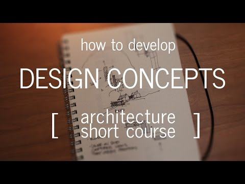 Architecture Short Course: How to Develop a Design Concept