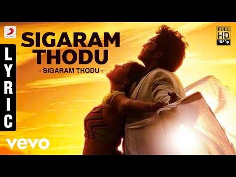 Sigaram Thodu - Sigaram Thodu Lyric | Vikram Prabhu, Monal | D. Imman