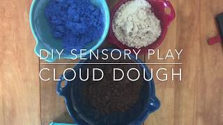 DIY Sensory Play- Cloud Dough