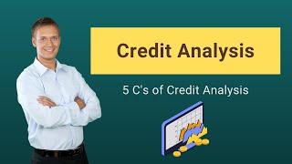 Credit Analysis | Process | 5 C's of Credit Analysis | Ratios